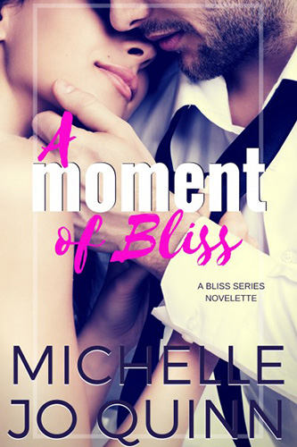 A Moment of Bliss by Michelle Jo  Quinn