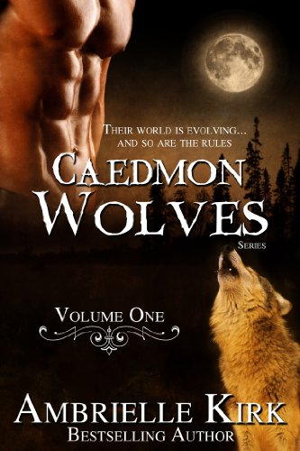 Caedmon Wolves Volume One by Ambrielle Kirk