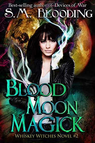 Blood Moon Magick by S.M. Blooding