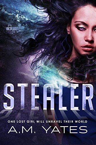 Stealer by A.M.  Yates