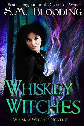 Whiskey Witches by S.M. Blooding
