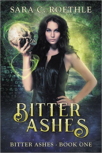 Bitter Ashes by Sara C Roethle